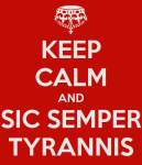 keep-calm-and-sic-semper-tyrannis